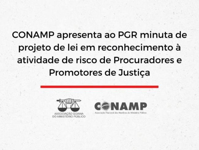 CONAMP apresenta ao PGR minuta de projeto de lei em reconhecimento à atividade de risco de Procuradores e Promotores de Justiça