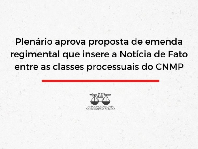 Plenário aprova proposta de emenda regimental que insere a Notícia de Fato entre as classes processuais do CNMP