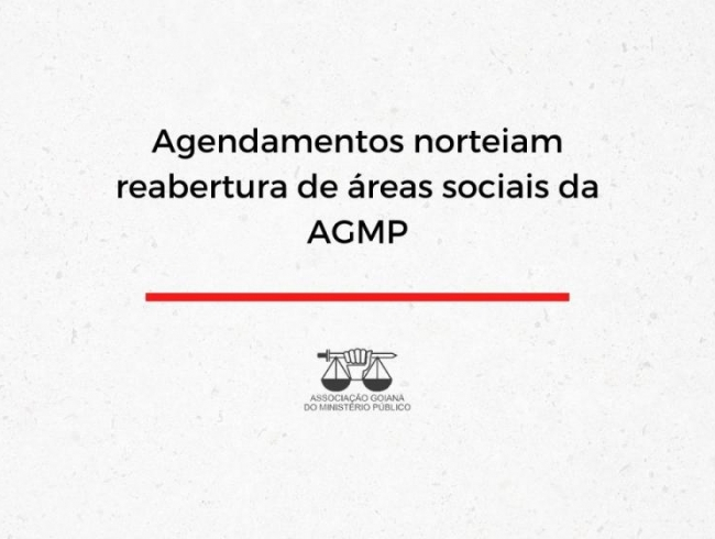 Agendamentos norteiam reabertura de áreas sociais da AGMP