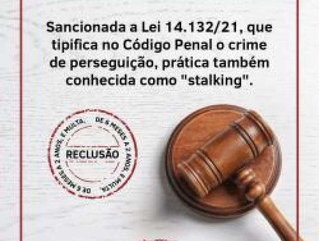 Sancionada lei que tipifica no Código Penal o crime de perseguição, prática também conhecida como