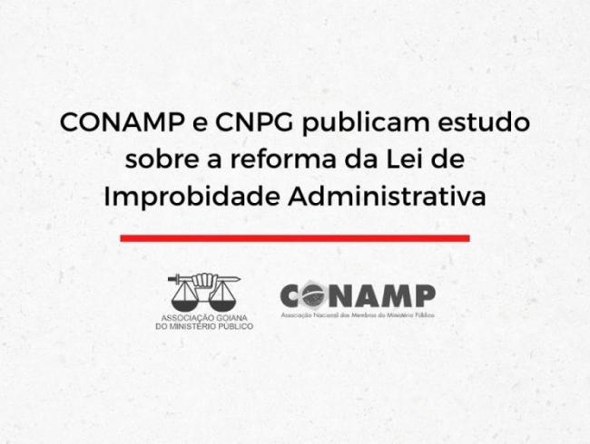 CONAMP e CNPG publicam estudo sobre a reforma da Lei de Improbidade Administrativa