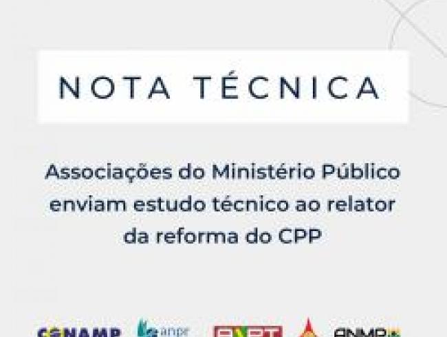Associações do Ministério Público enviam estudo técnico ao relator da reforma do CPP