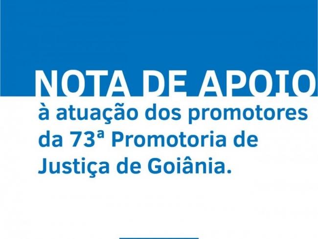 Nota de apoio à atuação dos promotores de Justiça da 73a Promotoria de Justiça de Goiânia